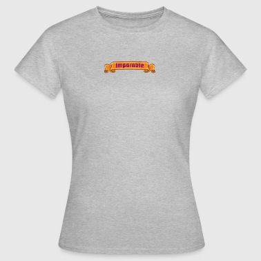 Unstoppable Unstoppable - Women's T-Shirt