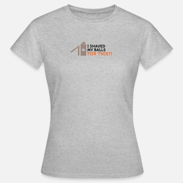Hair Removal For That I Have My Scrotum Shaved? - Women's T-Shirt