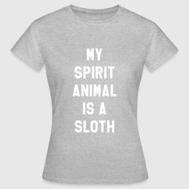 My spirit animal is a sloth - Women's T-Shirt