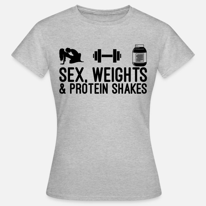 Funny T-Shirts - Sex, Weights and Protein Shakes - Women's T-Shirt heather grey