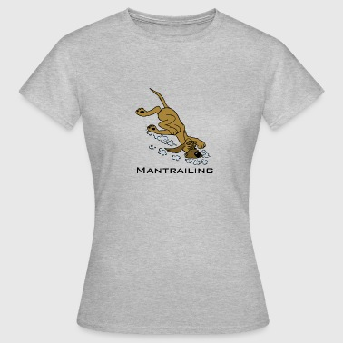 Mantrailing - Frauen T-Shirt