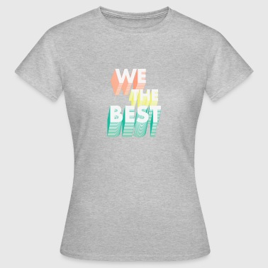 We Da Best! - Vrouwen T-shirt