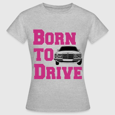 Kult Der 80er W123 Born to drive - Frauen T-Shirt