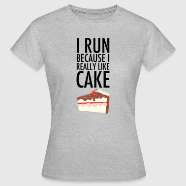 I Run Because I Really Like Cake - Women's T-Shirt