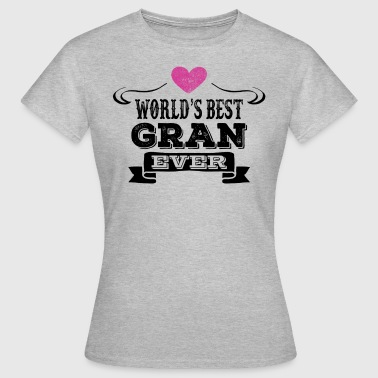 World's Best Gran Ever - Women's T-Shirt