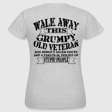 Away Grumpy Old Veteran - Women's T-Shirt
