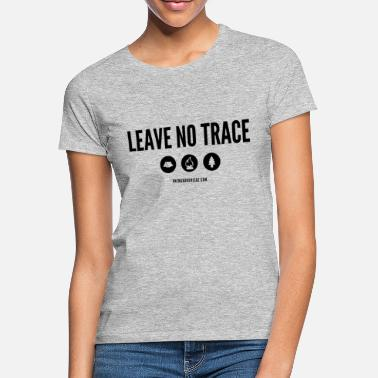 LEAVE NO TRACE Slogan - Women's T-Shirt