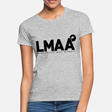 Honest LMAA honest version - Women's T-Shirt