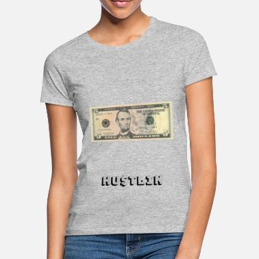 5 Dollars Hustlin 5 Dollar Note - T-shirt dame