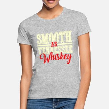 Tennessee Smooth As Tennessee Whiskey - Música Country - Camiseta mujer