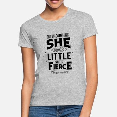 Shakespeare Although she is small, she is violent - Women's T-Shirt