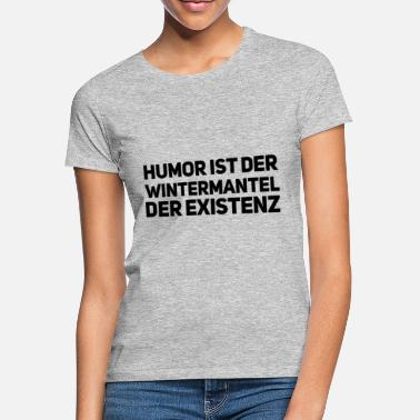 Wintermantel der Wintermantel der Existenz - Frauen T-Shirt