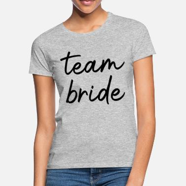 team bride - Women's T-Shirt