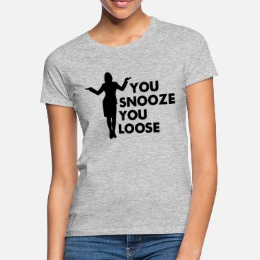 Snooze snooze girl - Frauen T-Shirt