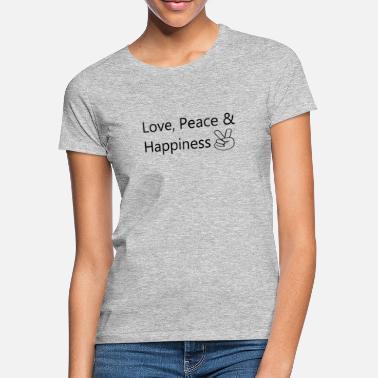 3353cf8b Kærlighed Lykke Kærlighed Fred og lykke - T-shirt dame