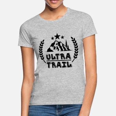 Trailer Trash ultra trail - Frauen T-Shirt
