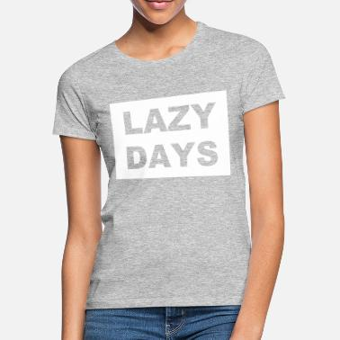 Lat Lazy Days - Chill Out - Presentidé - T-shirt dam