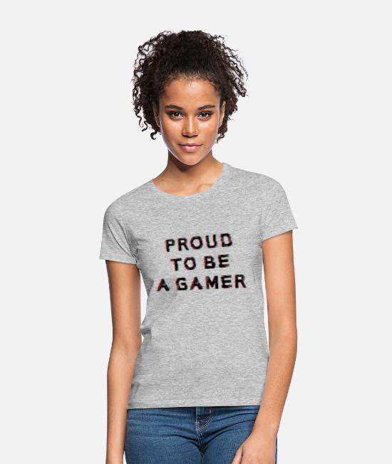 Life Force T-Shirts - PROUD TO BE A GAMER saying shirt - Women's T-Shirt heather grey