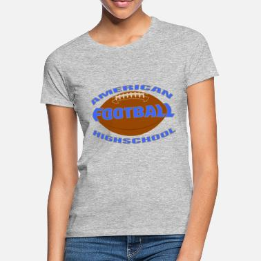 Highschool highschool football - Frauen T-Shirt