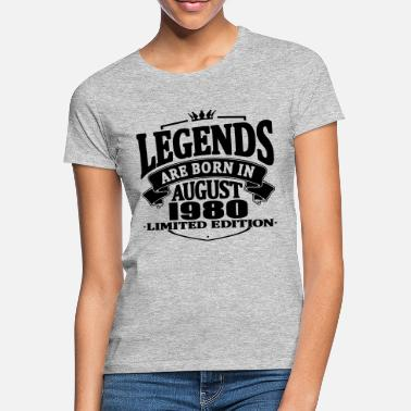 August Legends are born in august 1980 - Women's T-Shirt