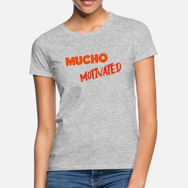 Motivate motivation. motivated. motivated. - Women's T-Shirt