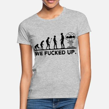 Atom Evolution humanity fucked up atomic bomb nuclear war - Women's T-Shirt