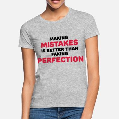 Mistake Making mistakes - T-shirt dam