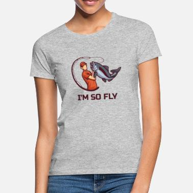 So Fly I'm So Fly - Women's T-Shirt