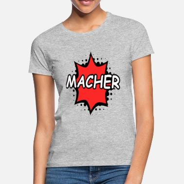 Shop Macher T Shirts Online Spreadshirt