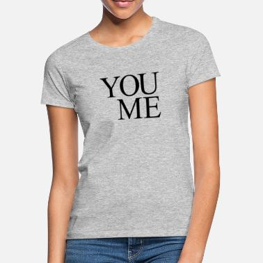 Emancipation You and me - Women's T-Shirt