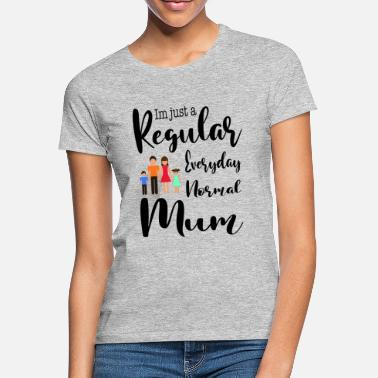 Mumford And Sons Regular Everyday Normal Mum - Frauen T-Shirt