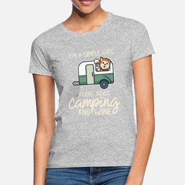 Camping I'm a simple girl I love dogs, Camping and wine - Women's T-Shirt