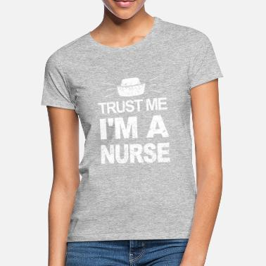 Patient Nurse Shirt I Nurse Medical Assistant - Women's T-Shirt