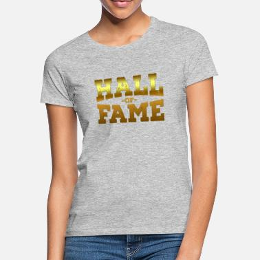 Hall Of Fame Hall Of Fame - Women's T-Shirt