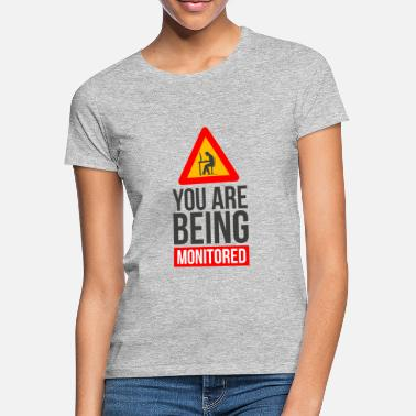 Monitoring You will be monitored monitored - Women's T-Shirt