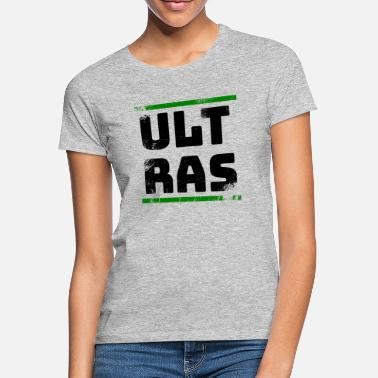 Ultras - Frauen T-Shirt