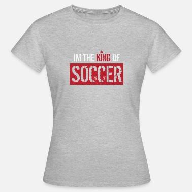 Botín Rey SOY EL REY DE FÚTBOL - Camiseta de fútbol - Camiseta mujer bffc188ff93
