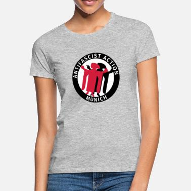 Antifaschistisch Antifa Antifaschistische Aktion München Antifa - Frauen T-Shirt