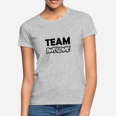 Team Awesome team awesome 01 - Women's T-Shirt