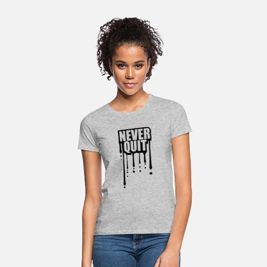 Quit T-Shirts - design never quit drops winners stamp graffiti - Women's T-Shirt heather grey
