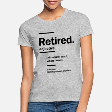 Fest Pensionerad. definition-rolig pensionering gåva - T-shirt dam
