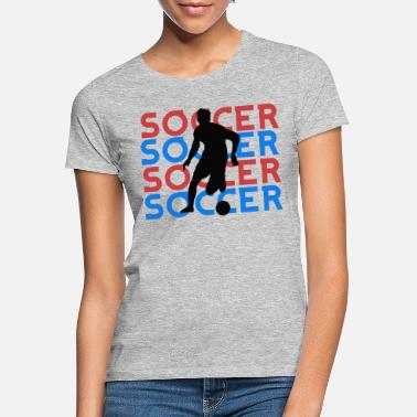 Clubs Soccer Dribbling Athletic Football Sporty Team - Frauen T-Shirt