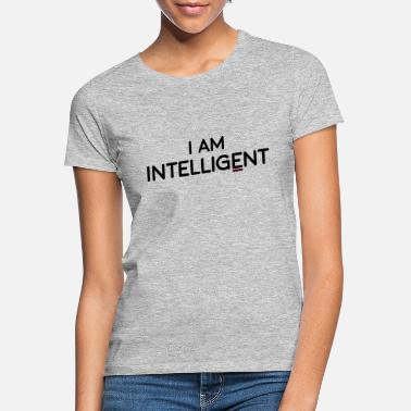 Vêtements Intelligents Je suis intelligent - T-shirt Femme