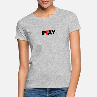Pay Pay or play - Women's T-Shirt