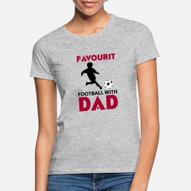 Daddy Of The Year football with dad - Frauen T-Shirt