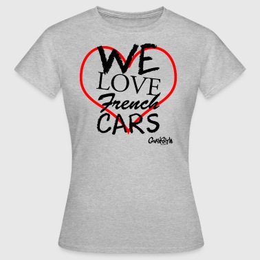 #welovefrenchcars by GusiStyle - Frauen T-Shirt