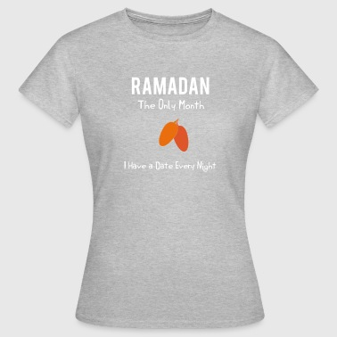 Ramadan-  The Only Month,I Have A Date Every Night - Women's T-Shirt