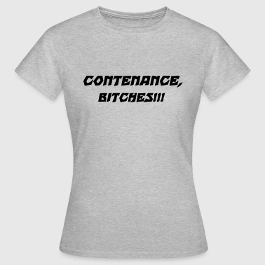 Contenance, Bitches - Frauen T-Shirt