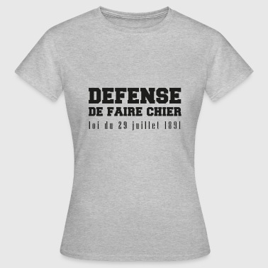 France Humour Défense de faire chier - T-shirt Femme