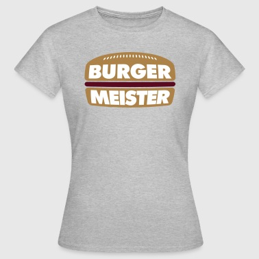 Burger Meister - Frauen T-Shirt